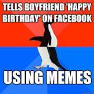 tells boyfriend happy birthday on facebook using memes